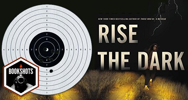 Bookshots: 'Rise The Dark' by Michael Koryta