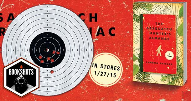 Bookshots: 'The Sasquatch Hunter's Almanac' by Sharma Shields
