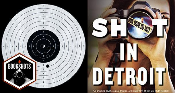 Bookshots: 'Shot In Detroit' By Patricia Abbott