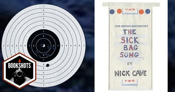 Bookshots: 'The Sick Bag Song' by Nick Cave