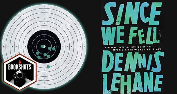 Bookshots: 'Since We Fell' by Dennis Lehane