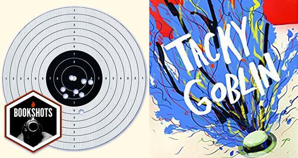 Bookshots: 'Tacky Goblin' By T. Sean Steele