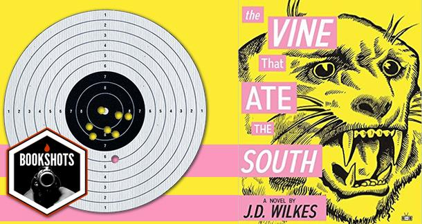 Bookshots: 'The Vine That Ate The South' by J.D. Wilkes