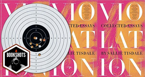 Bookshots: 'Violation: Collected Essays' By Sallie Tisdale
