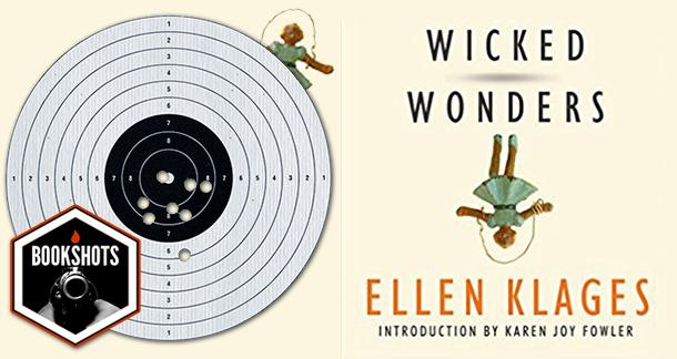 Bookshots: 'Wicked Wonders' by Ellen Klages