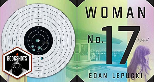 Bookshots: 'Woman No. 17' by Edan Lepucki