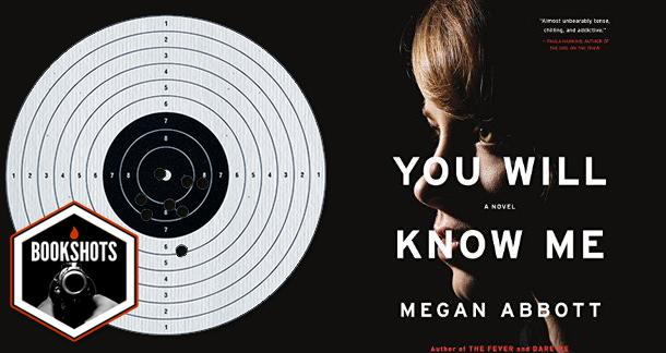 Bookshots: 'You Will Know Me' By Megan Abbott
