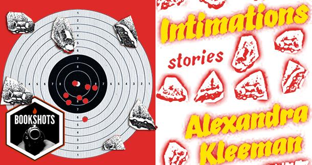 Bookshots: 'Intimations' By Alexandra Kleeman