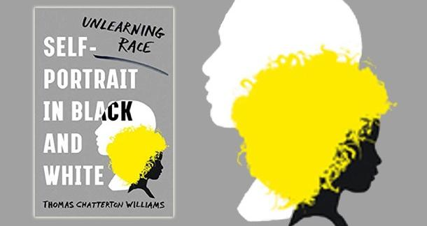 """Self-Portrait in Black and White: Unlearning Race"" by Thomas Chatterton William"