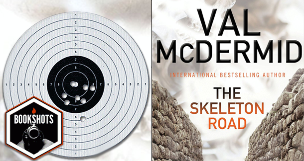 Bookshots: 'The Skeleton Road' by Val McDermid