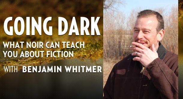 Going Dark with Benjamin Whitmer