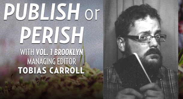 Publish or Perish with Tobias Carroll