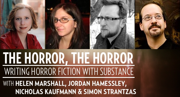 The Horror, The Horror IV: Writing Horror Fiction with Substance