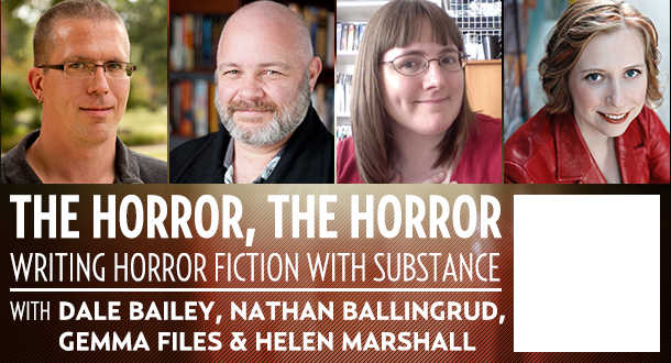 The Horror, The Horror III: Writing Horror Fiction with Substance
