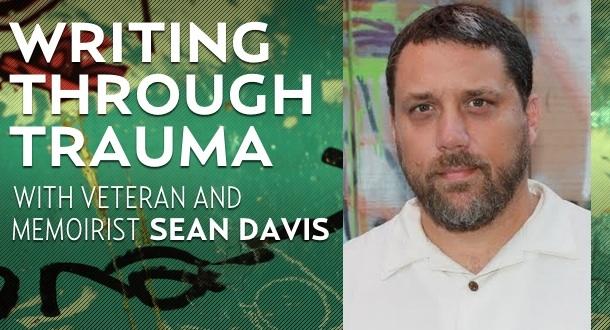 Writing Through Trauma with Sean Davis