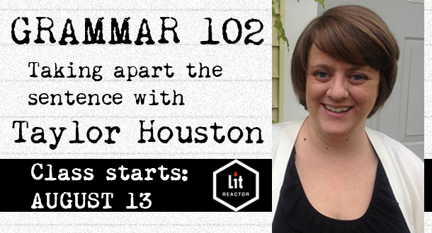 Grammar 102 with Taylor Houston