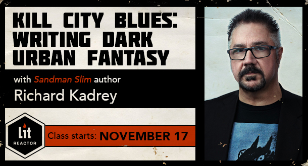 Kill City Blues: Writing Dark Urban Fantasy with Richard Kadrey