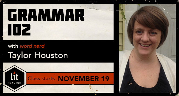 Grammar 102 with Taylor Houston