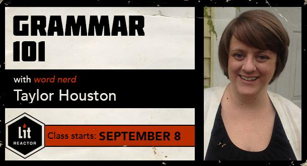 Grammar 101 with Taylor Houston