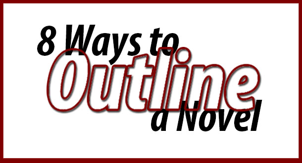 8 Ways to Outline a Novel