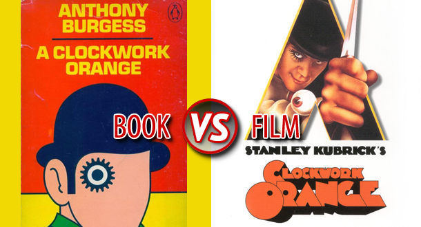 book vs film a clockwork orange litreactor film a clockwork orange litreactor